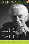 Lets Face it: 90 Years of Living, Loving (Douglas, K.)