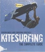 Kitesurfing: The Complete Guide (Boese, K. - Spreckels, Ch. - Roberts, J.)
