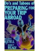 Do' s and Taboos of Preparing for Your Trip Abroad (Axtell, R. E. - Heally, J. P.)