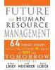 The Future of HR: 64 Thought Leaders Explore The Critical HR Issues of Today and Tomorrow (Working Title) (Losey, M.)