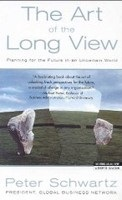 The Art of the Long View: Planning for the Future in an Uncertain World (Schwartz, P.)