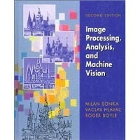 ISE Image Processing, Analysis and Machine Vision (Sonka, M. - Hlavac, V. - Boyle, R.)