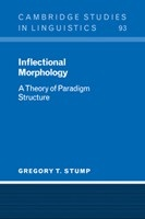 Inflectional Morphology: A Theory of Paradigm Structure (Stump, G. T.)