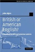 British or American English?: A Handbook of Word and Grammar Patterns (Algeo, J.)