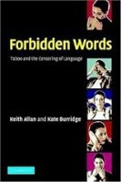 Forbidden Words: Taboo and the Censoring of Language (Allan, K. - Burridge, K.)