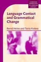Language Contact and Grammatical Change (Heine, B. - Kuteva, T.)