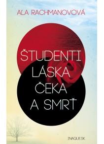 Študenti, láska, Čeka a smrť (Aľa Rachmanovová)