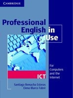 Professional English in Use ICT with key (Intermediate/Advanceddv) (Esteras, S. R. - Fabre, E. M.)