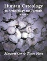 Human Osteology: In Archaeology and Forensic (Cox, M. - Mays, S.)