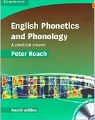 English Phonetics and Phonology + CD (A Practical Course) (Roach, P.)