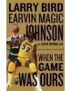 When the Game Was Ours (Bird, L. - Johnson, E. - MacMullan, J.)