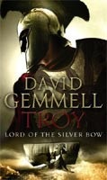 Troy: Lord of the Silver Bow: Lord of the Silver Bow No.1 (Gemmell, D.)