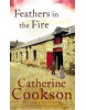 Feathers in the Fire (Cookson, C.)