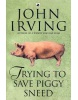 Trying to Save Piggy Sneed (Irving, J.)