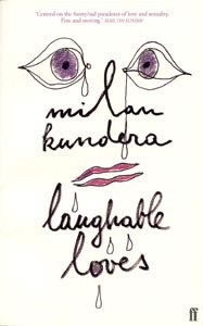 Laughable Loves (Kundera, M.)