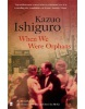 When We Were Orphans (Ishiguro, K.)
