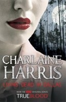 Living Dead in Dallas: A True Blood Novel (Harris, Ch.)