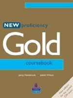 Proficiency Gold Coursebook (for the revised CPE Exam) (Wilson, J. - Newbrook, J.)