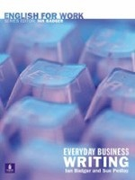 Everyday Business Writing (General Professional English) (Badger, I. - Pedley, S.)