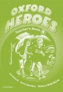 Oxford Heroes 1 Teacher's Book (Quintana, J.)