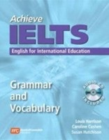 Achieve IELTS Grammar and Vocabulary (Harrison, L. - Cushen, C.)