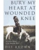 Bury My Heart at Wounded Knee (Brown, D.)