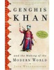 Genghis Khan And the Making of the Modern World (Weatherford, J.)