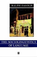 The Sociolinguistics of Language (Fasold, R.)