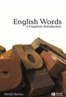 English Words: A Linguistic Introduction (The Language Library) (Harley, H.)