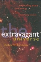 The Extravagant Universe: Exploding Stars, Dark Energy, and the Accelerating Cosmos (Princeton Science Library) (Kirshner, R. P.)