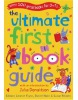 The Ultimate First Book Guide: For Ages 0-8: Over 500 Great Books for 0-7s (Hahn, D. - Flynn, L.)