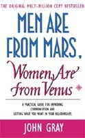 Men Are from Mars, Women Are from Venus: A Practical Guide for Improving Communication and Getting What You Want (Gray, J.)