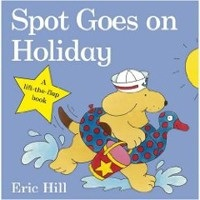 Spot Goes on Holiday (Hill, E.)