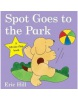 Spot Goes To the Park (Hill, E.)