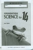Oxford Foundation Science to 14 Workbook (Taylor, J.)