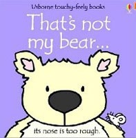 That's Not My Bear (Touchy-Feely Board Books) (Watt, F.)