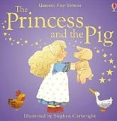 First Stories: The Princess and the Pig (Amery, H.)