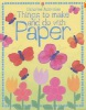 Things to Make and Do with Paper (Usborne Activities)