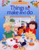 Things to Make and Do (Farmyard Tales) (Milbourne,  A.)