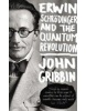 Erwin Schrodinger and the Quantum Revolution (Gribbin, J.)