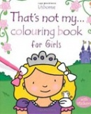 That's Not My... Colouring Book for Girls (Watt, F.)