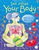 See Inside Your Body (Daynes, K.)