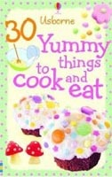 30 Yummy Things to Cook and Eat (Usborne Activity Cards) (Gilpin, R.)