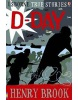 True Stories of D-Day (Usborne True Stories) (Brook, H.)