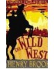 True Stories: The Wild West (Brook, H.)
