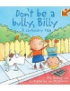 Don't be a Bully, Billy! (Cautionary Tales) (Cox, P. R.)