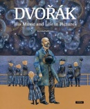 Dvořák - His Music and Life in Pictures (Renata Fučíková)