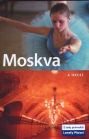 Moskva a okolí - Lonely Planet (Mara Vorhees)