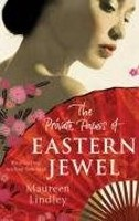 The Private Papers of Eastern Jewel (Lindley, M.)