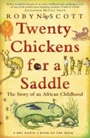 Twenty Chickens for a Saddle: The Story of an African Childhood (Scott, R.)